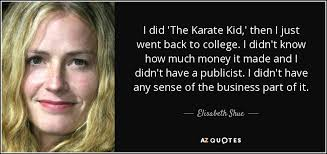 Karate Kid Quotes Awesome Elisabeth Shue Quote I Did 'The Karate Kid' Then I Just Went Back