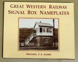 great western railway signal box nameplates an essay in elegance a guide to the g w r s cast iron signal box crossing and ground frame nameplates and