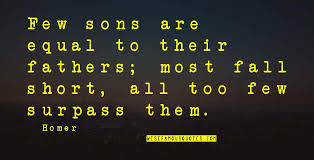 Short Father Son Quotes Top 40 Famous Quotes About Short Father Son New Short Famous Quotes
