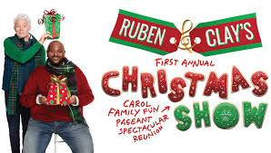 Ruben And Clays Christmas Show Official Website