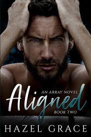 Aligned (An Array Series, #2) by Hazel Grace