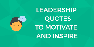 Aspire To Be Great Most Inspiring Leadership Quotes Of All Time Amazing Quotes Leadership