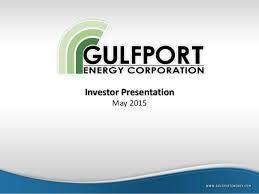 Gulfport Energy Investor Presentation May 2015