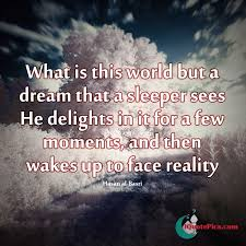 Life Is But A Dream Quote Best of World Is But A Dream Hasan AlBasri