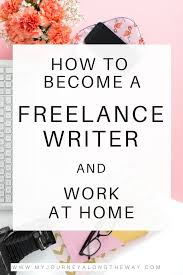 how to become a lance writer and work at home lance  how to become a lance writer and work at home lance writing work at