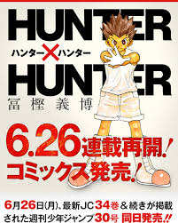 ... Togashi's Hunter x Hunter manga will run simultaneously in Viz Media's  English digital edition of Shonen Jump when it resumes from hiatus on June  26.