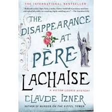 The Disappearance At Pere-Lachaise - (Victor Legris Mysteries) By Claude  Izner (Paperback) : Target