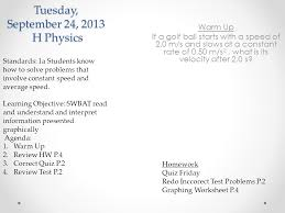 Monday, September 23, 2013 H Physics Warm Up Find the a and Δx for ...
