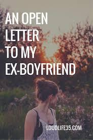 An Open Letter To My Ex Boyfriend Pinterest Open Letter