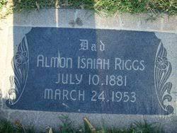 Almon Isaiah Riggs (1881 - 1953) - Genealogy