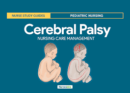 Nursing Care Plan For A Baby With Birth Asphyxia Cerebral Palsy Nursing Care Planning And Management Study Guide