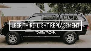 Leer Camper Shell Brake Light Replacement Third Break Light Wiring Replacement Toyota Tacoma Leer Canopy Hd