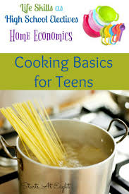life skills as high school electives cooking basics for teens life skills as high school electives cooking basics for teens from starts at eight