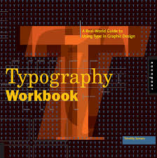 Designing With Type The Essential Guide To Typography Pdf Typography Workbook Pdf Graphic Design Books Book