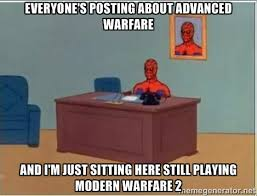 everyone's posting about advanced warfare and I'm just sitting ... via Relatably.com