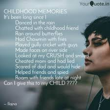 Childhood Memories Its Quotes Writings By Anjali Kumari