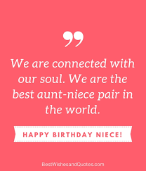 Aunt Quotes From Niece Amazing Happy Birthday Niece 48 Unique Messages That Say Happy Birthday