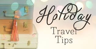 Image result for holiday travel tips