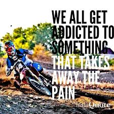 Motocross Quote Just Some Words To Live By Pinterest Motocross Awesome Dirt Bike Quotes