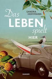 Das Leben spielt hier - Bücher - Hanser Literaturverlage