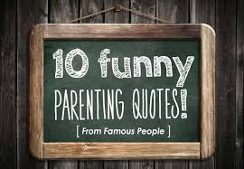 Funny Parenting Quotes Gorgeous These Parenting Quotes From Famous People Are Right On The Money