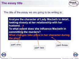 macbeth the essay this presentation is designed to be taught  the essay title the title of the essay we are going to be writing is