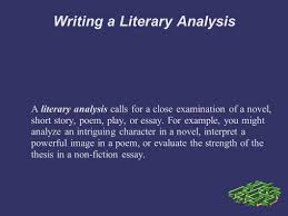 writing a literary analysis personal response you explore your  writing a literary analysis a literary analysis calls for a close examination of a novel