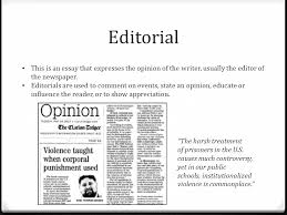 in the news historical fiction many of the events in out of the editorial this is an essay that expresses the opinion of the writer usually the editor