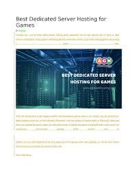 Multiplayer Game Server Design Best Dedicated Server Hosting For Games By Mariya Khan Issuu