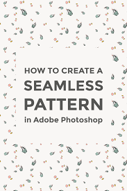 How To Make A Pattern Design How To Make A Seamless Pattern In Photoshop Photoshop