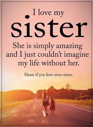 Love My Sister Quotes Beauteous Sister Quotes I Love My Sister She Is Simply Amazing And I Just