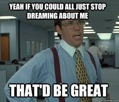 DREAMING MEMES image memes at relatably.com via Relatably.com