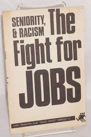 Seniority And Racism The Fight For Jobs By Fred Roy Kaufman Gaboury And On Bolerium Books