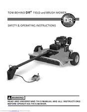 dr field and brush mower manuals dr field and brush mower safety and operating instructions manual
