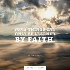 Lds Quotes On Faith Impressive Learned By Faith