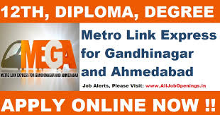metro link express for gandhinagar and ahmedabad mega recruitment  metro link express for gandhinagar and ahmedabad mega