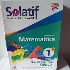 Bse kurikulum 2013 merupakan buku gratis yang hak ciptanya dimiliki oleh kementerian pendidikan dan kebudayaan (kemendikbud) yang dapat. Buku Solatif Matematika Wajib Sma Ma Kelas X Lazada Indonesia