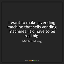 Mitch Hedberg Vending Machine Stunning Vending Machines StoreMyPic Search