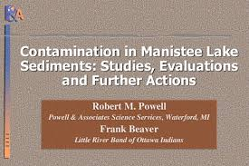 PPT) Contamination in Manistee Lake Sediments: Studies, Evaluations and  Further Actions | Robert Powell - Academia.edu