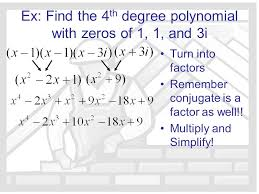 ex find the 4th degree polynomial with zeros of 1 1 and 3i