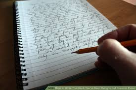How To Write That Book Youve Been Dying To Get Down On Paper