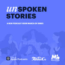 March Of Dimes Birth Plan Unspoken Stories About Pregnancy Parenthood In A Podcast