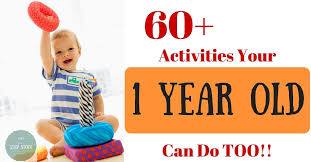60+ Awesome Activities for 1 Year Olds!