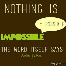 nothing is impossible essay nothing is impossible the word education essay nothing is impossible saatchikevin