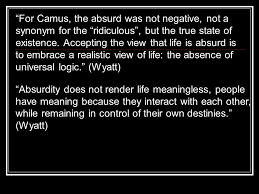 embrace synonym. for camus, the absurd was not negative, a synonym ridiculous , embrace