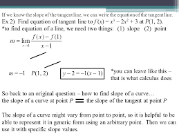 if we know the slope of the tangent line we can write the equation of