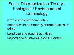 social disorganization and ecological criminology ppt video 4 social disorganization theory