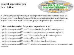 project supervisor job descriptionproject supervisor job description a typical project supervisor job description be included elements such as
