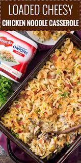 french s fried onions chicken. Modren Onions Loaded Cheesy Chicken Noodle Casserole  This Chicken Noodle Casserole Has  Great Classic Flavors And French S Fried Onions N