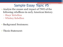 apush review how to write an introductory paragraph ppt video  sample essay topic 5 analyze the causes and impact of two of the following rebellions